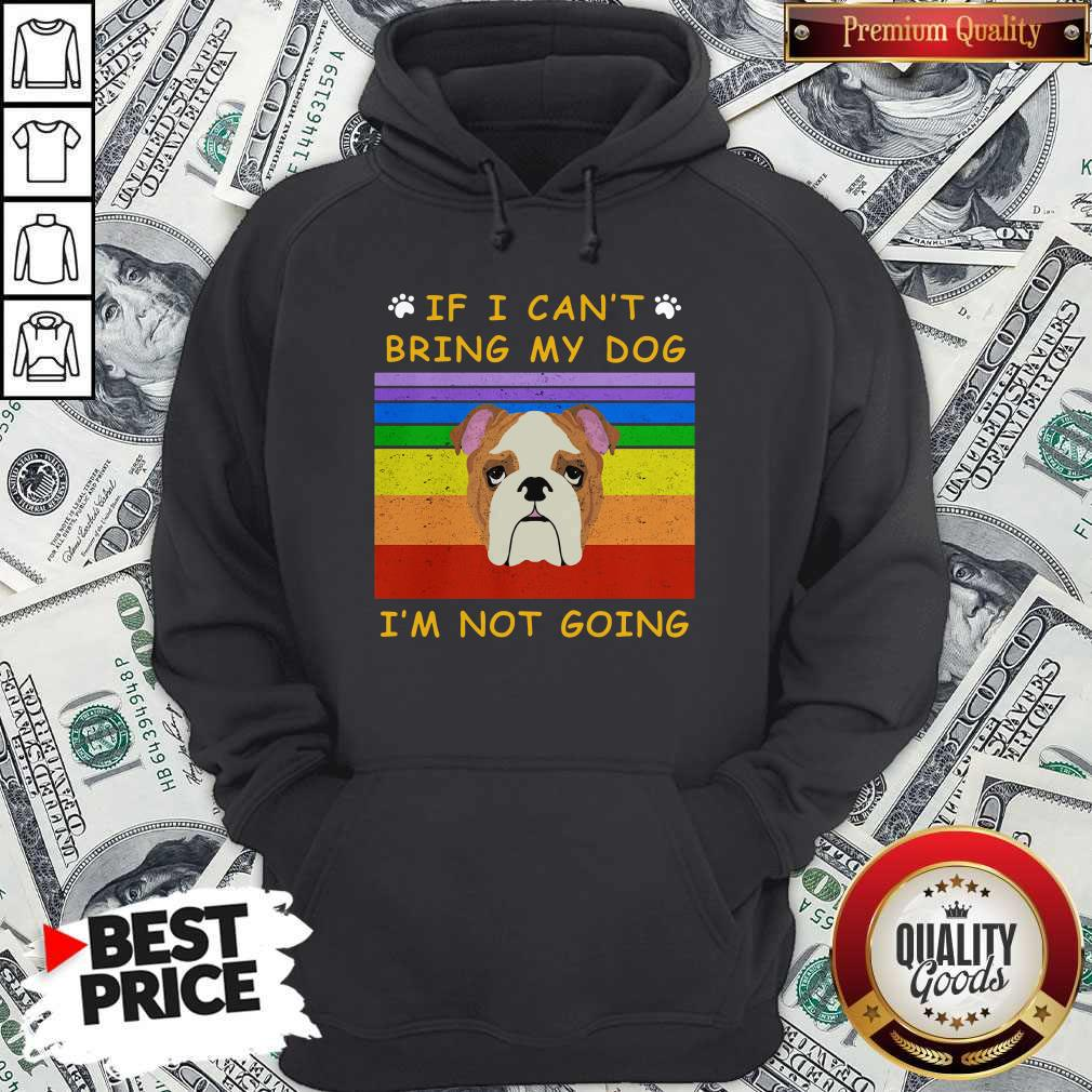 If I Can't Bring My Dog I'm Not Going Footprint LGBT Vintage Retro Hoodie