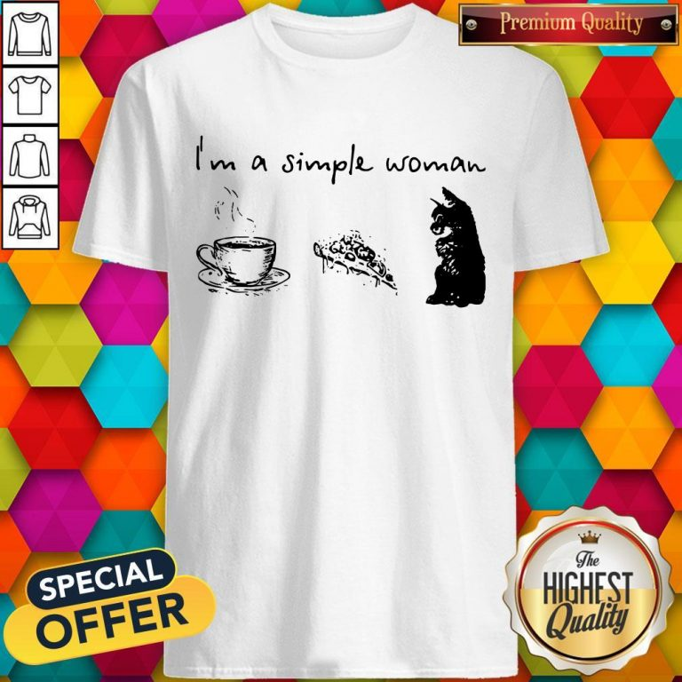 I'm A Simple Woman Coffee Pizza And Cat Shirt