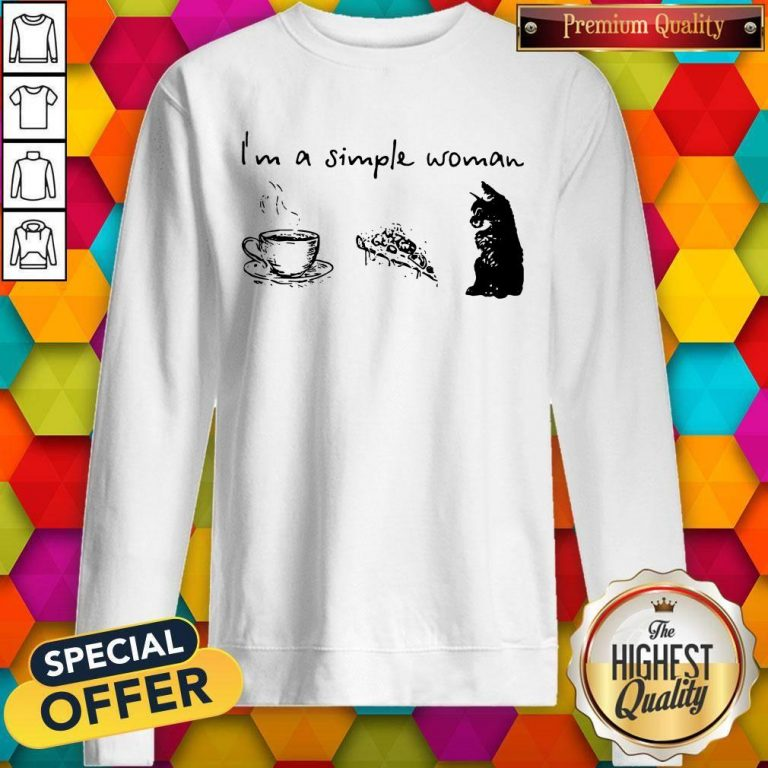 I'm A Simple Woman Coffee Pizza And Cat Sweatshirt