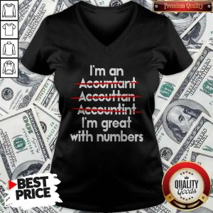 I'm An Accountant Accountant Accounting I'm Great With Numbers V-neck