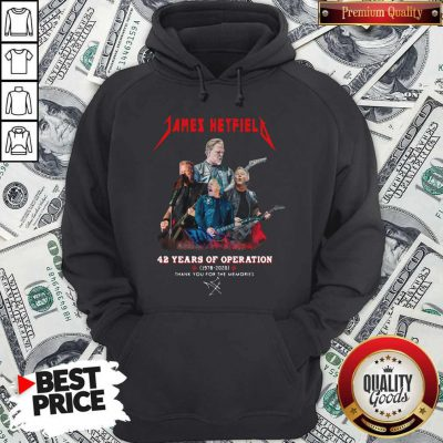 James Hetfield 42 Years Of Operation 1978 2020 Thank You For The Memories Signature Hoodie