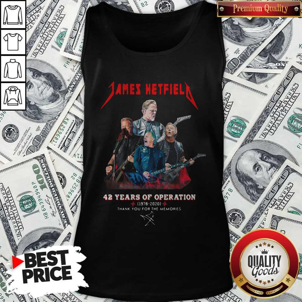 James Hetfield 42 Years Of Operation 1978 2020 Thank You For The Memories Signature Tank Top