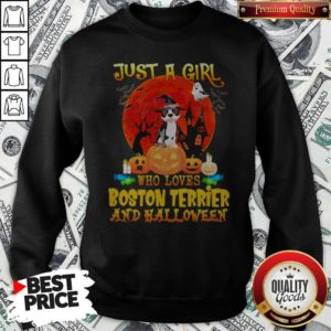 Just A Girl Who Loves Boston Terrier And Halloween Sweatshirt