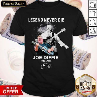 Legend Never Die Joe Diffie 1958 2020 Signature Shirt
