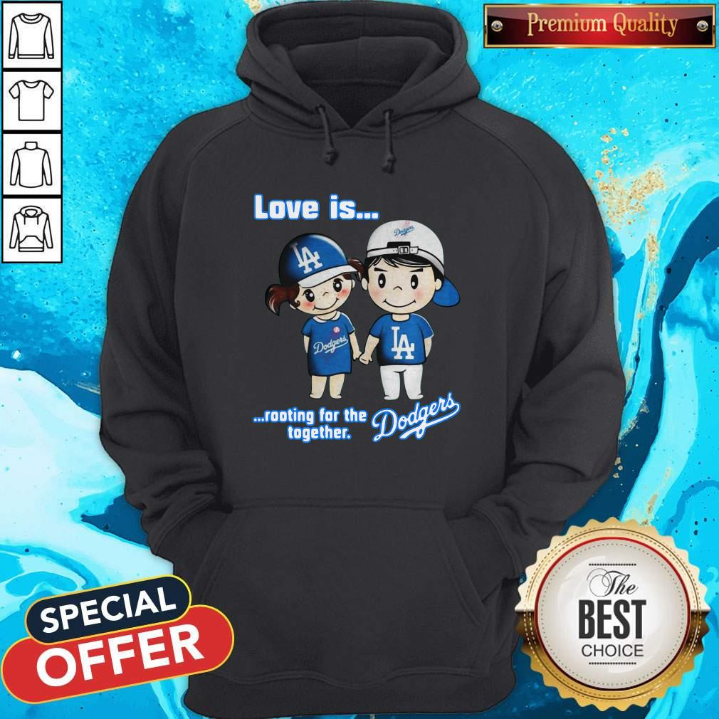 Love Is Rooting For The Los Angeles Dodgers Together Hoodie