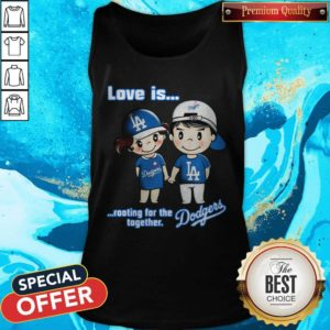Love Is Rooting For The Los Angeles Dodgers Together Tank Top