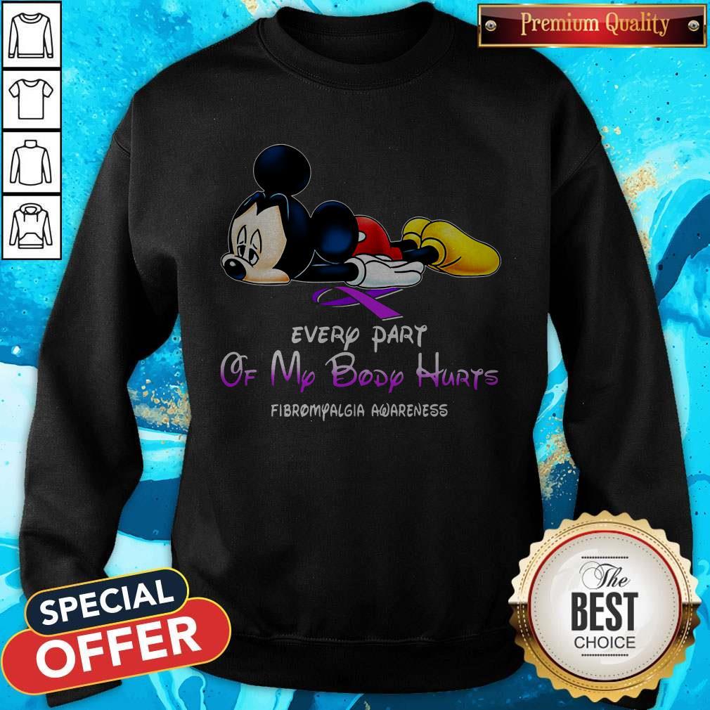 Mickey Mouse Every Part Of My Body Hurts Fibromyalgia Awareness Sweatshirt