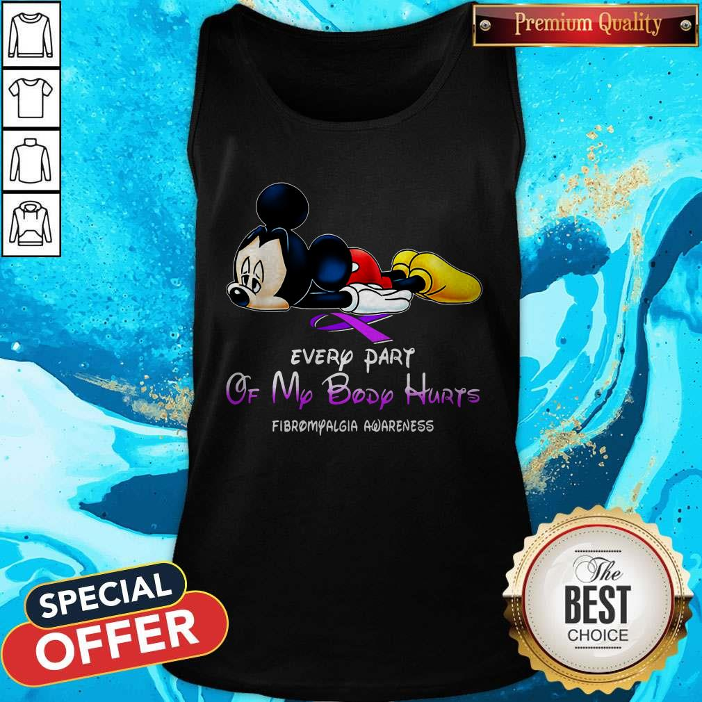 Mickey Mouse Every Part Of My Body Hurts Fibromyalgia Awareness Tank Top