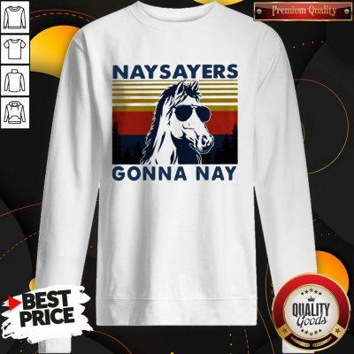 Nay Sayers Gonna Nay Horse Glasses Vintage Retro Sweatshirt