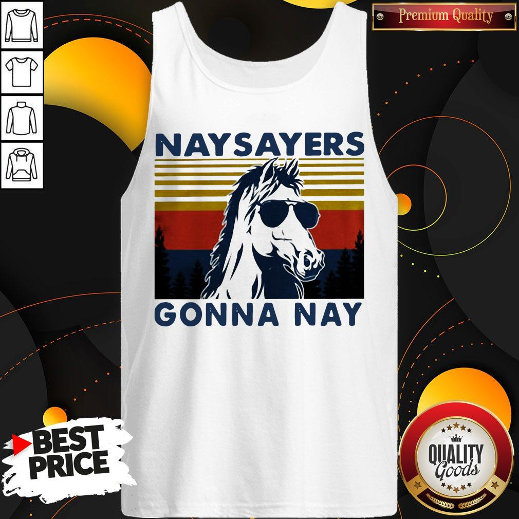Nay Sayers Gonna Nay Horse Glasses Vintage Retro Tank Top