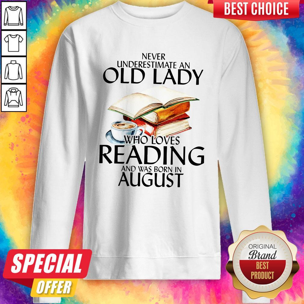 Never Underestimate An Old Lady Who Loves Reading And Was Born In February Sweatshirt