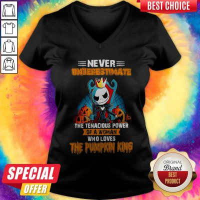 Never Underestimate The Tenacious Power Of A Woman Who Loves The Pumpkin King V-neck