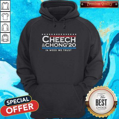 Nice Cheech' Chong' 20 In Weed We Trust Hoodie