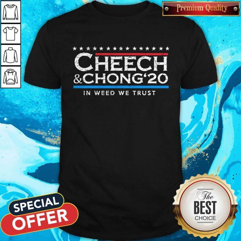 Nice Cheech' Chong' 20 In Weed We Trust Shirt