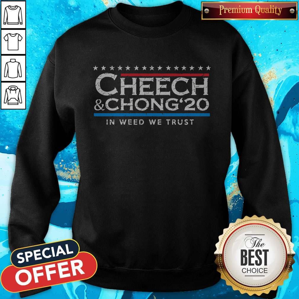 Nice Cheech' Chong' 20 In Weed We Trust Sweatshirt
