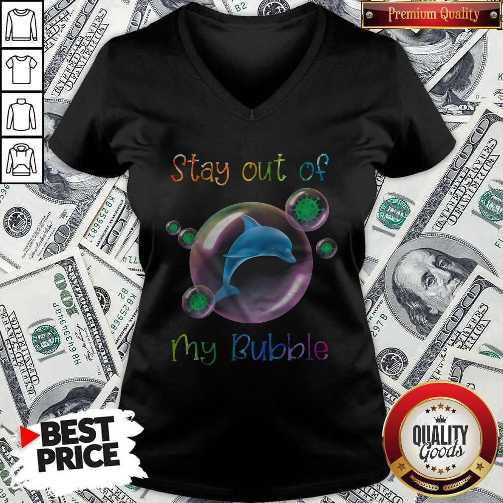 Nice Dolphin Stay Out Of My Bubble V-neck