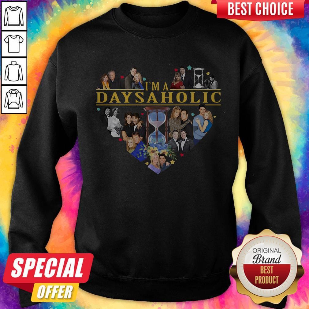 Nice I'm A Days A Holic Heart Sweatshirt