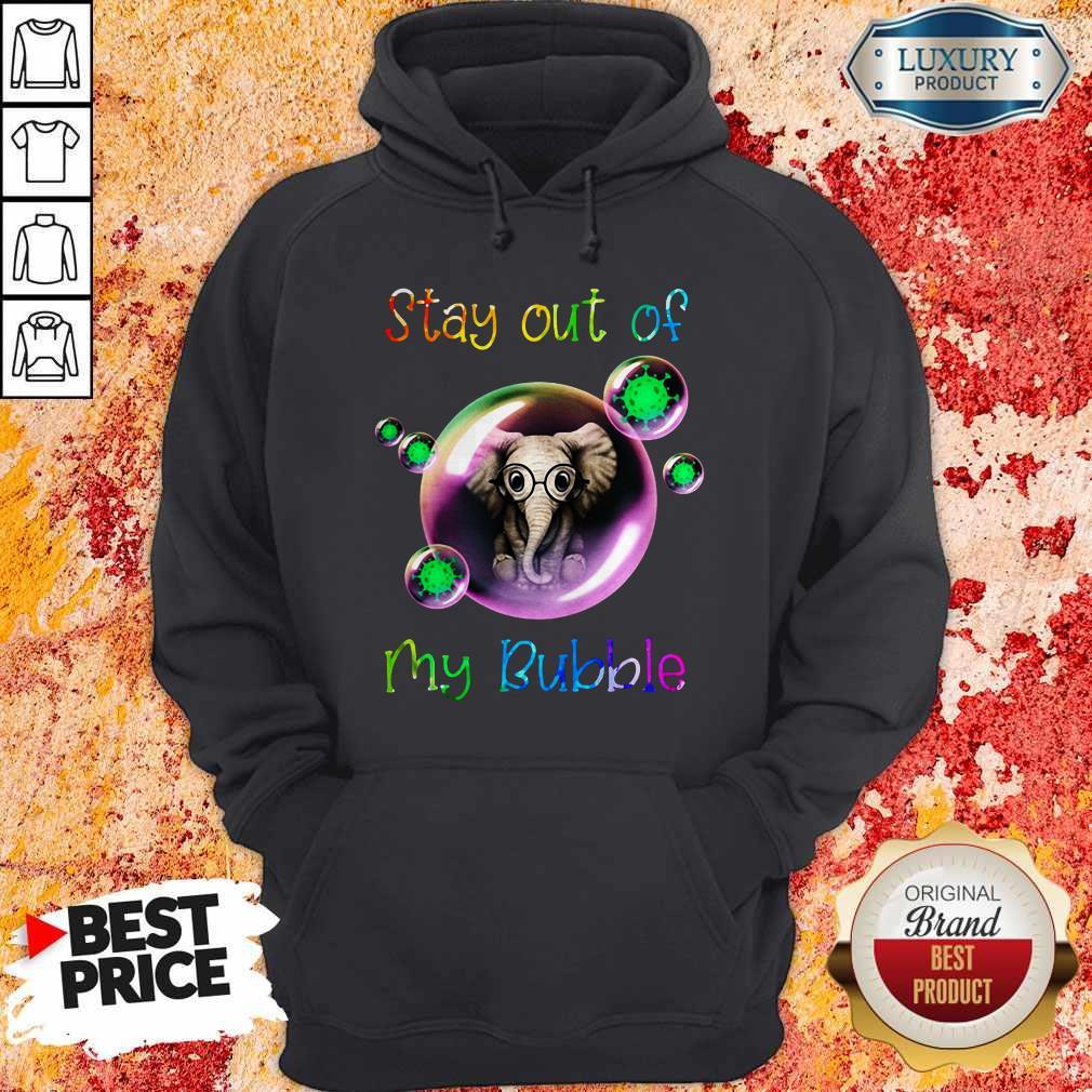 Nice Stay Out My Bubble Coronavirus Elephant Hoodie