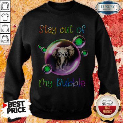 Nice Stay Out My Bubble Coronavirus Elephant Sweatshirt