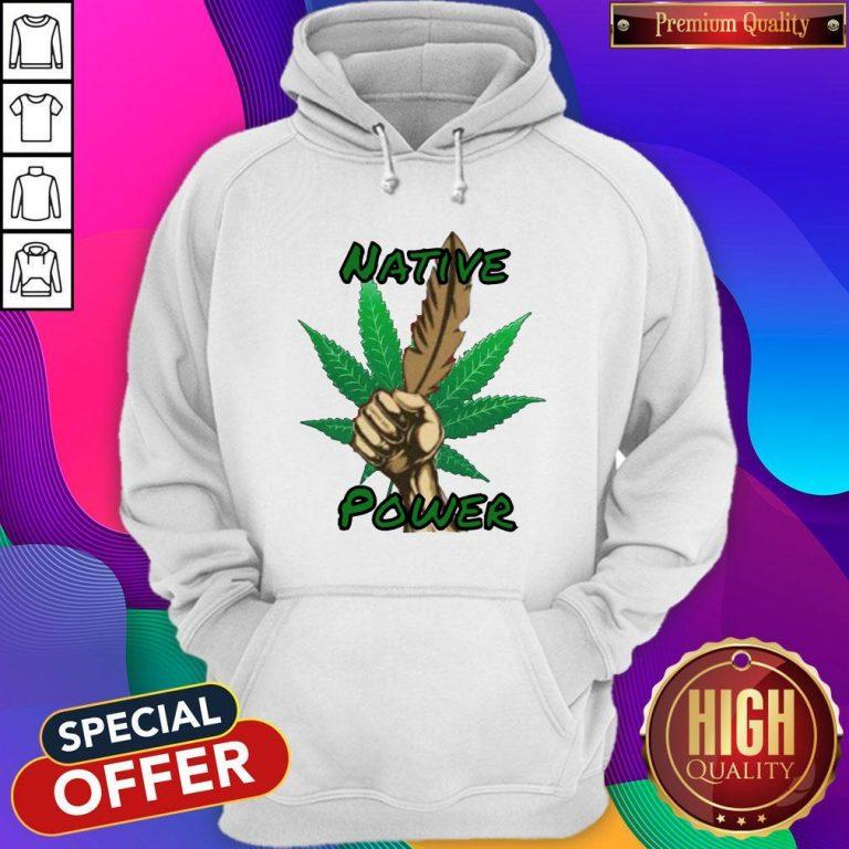 Nice Weed Native Power Hoodie