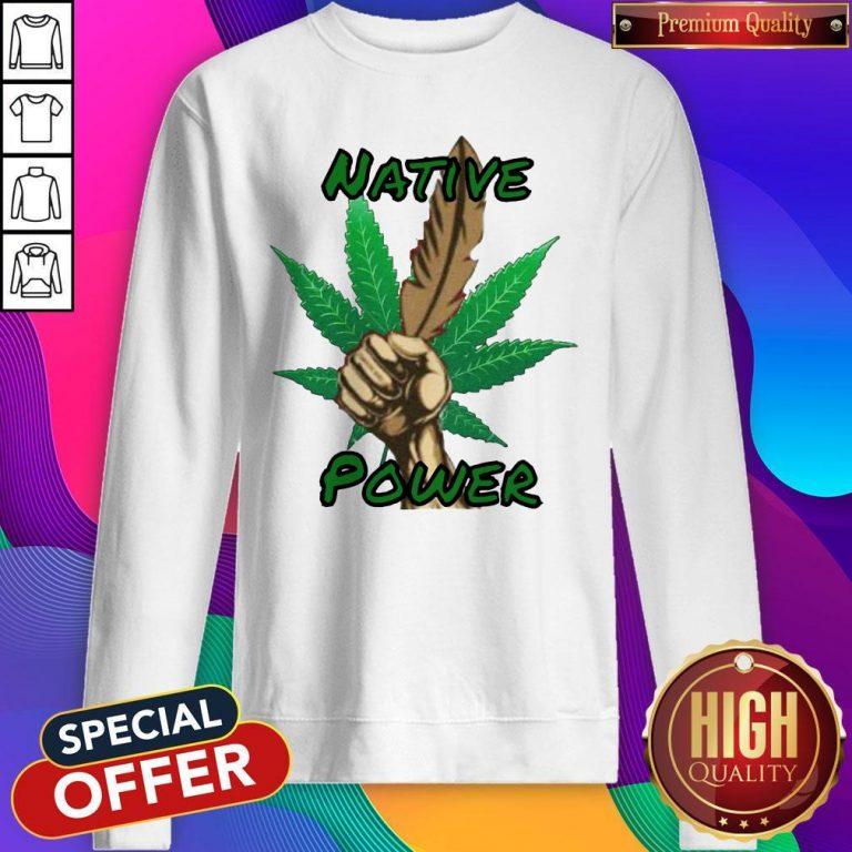 Nice Weed Native Power Sweatshirt