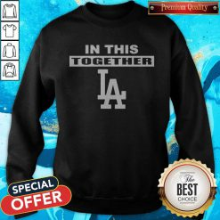 Official Dodgers In This Together Sweatshirt