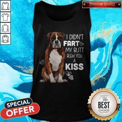 Official Dog I Didn't Fart My Butt Blew You A Kiss Tank Top