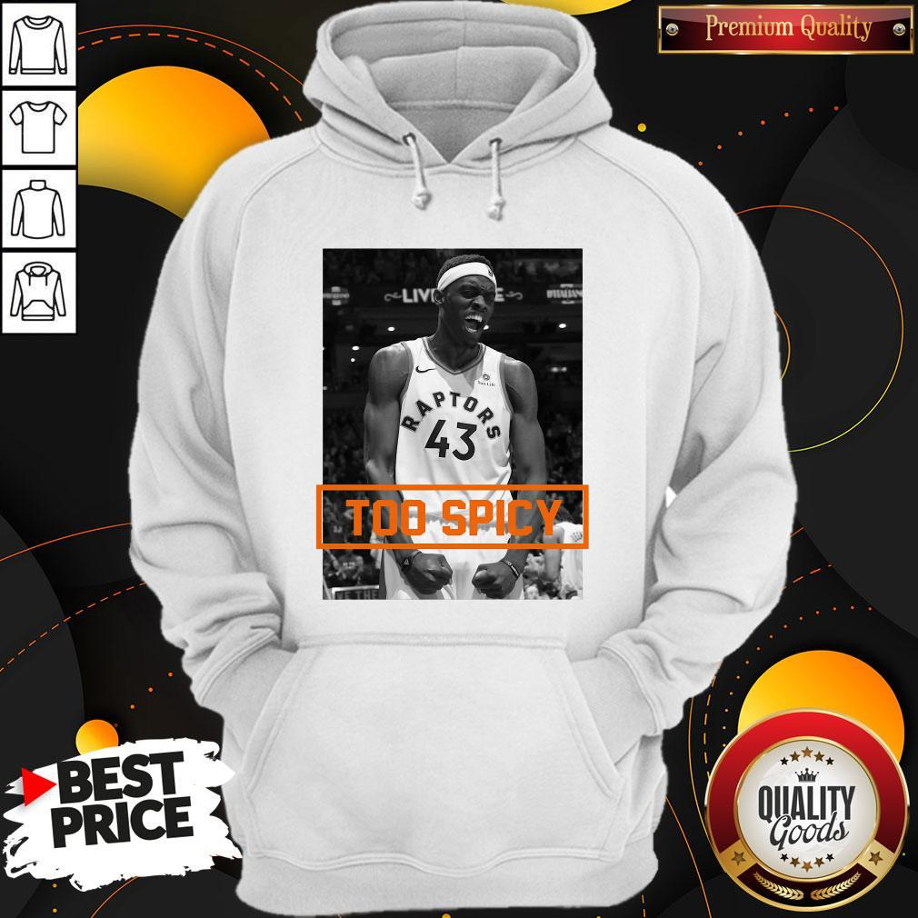 Official Pascal Siakam TOO SPICY Hoodie