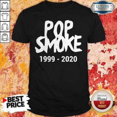 Official Pop Smoke 1999 2020 Shirt