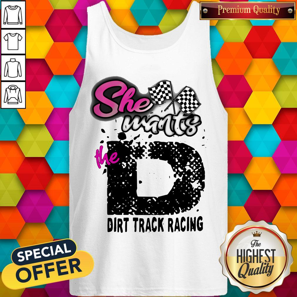 Official She Wants The D Dirt Track Racing Tank Top
