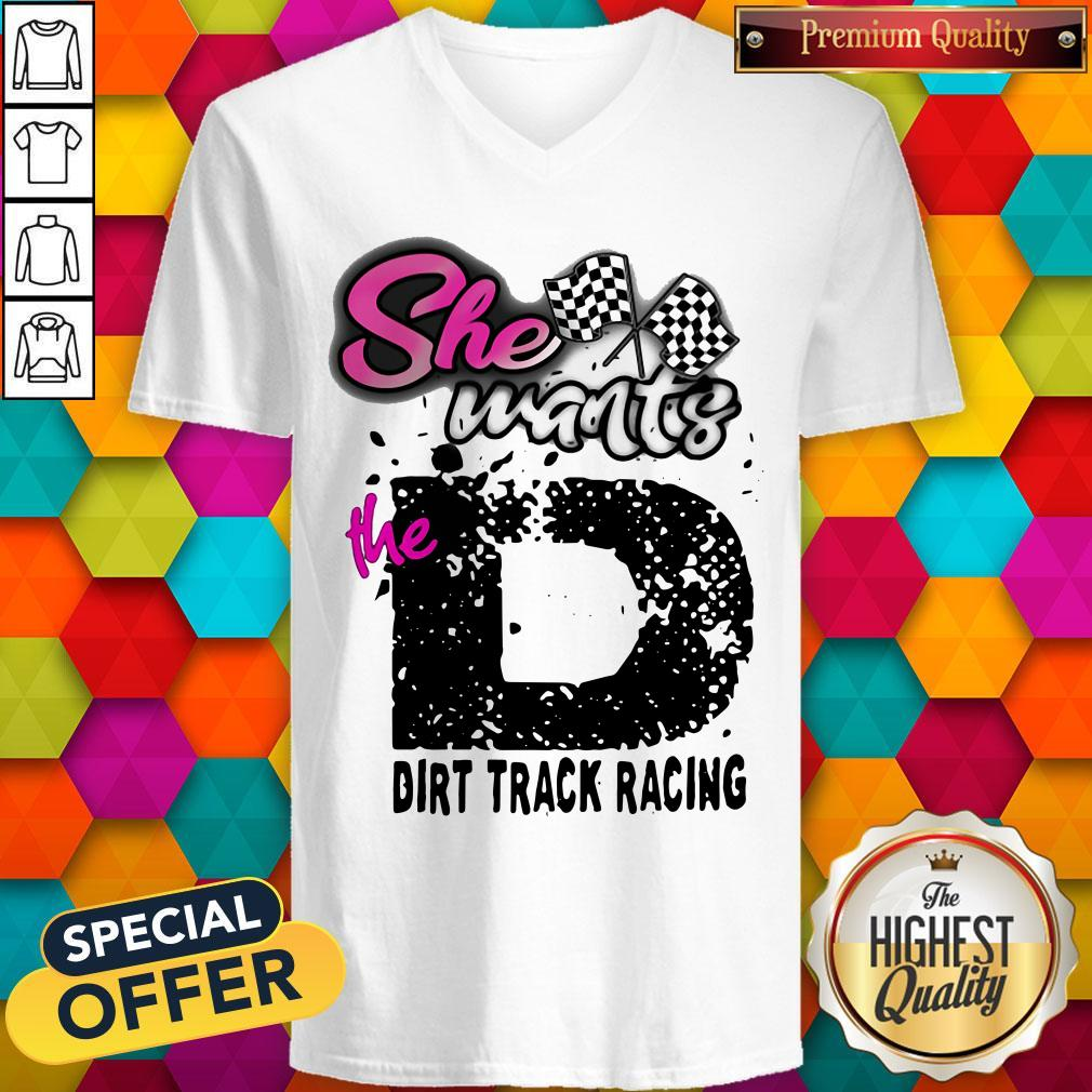 Official She Wants The D Dirt Track Racing V-neck