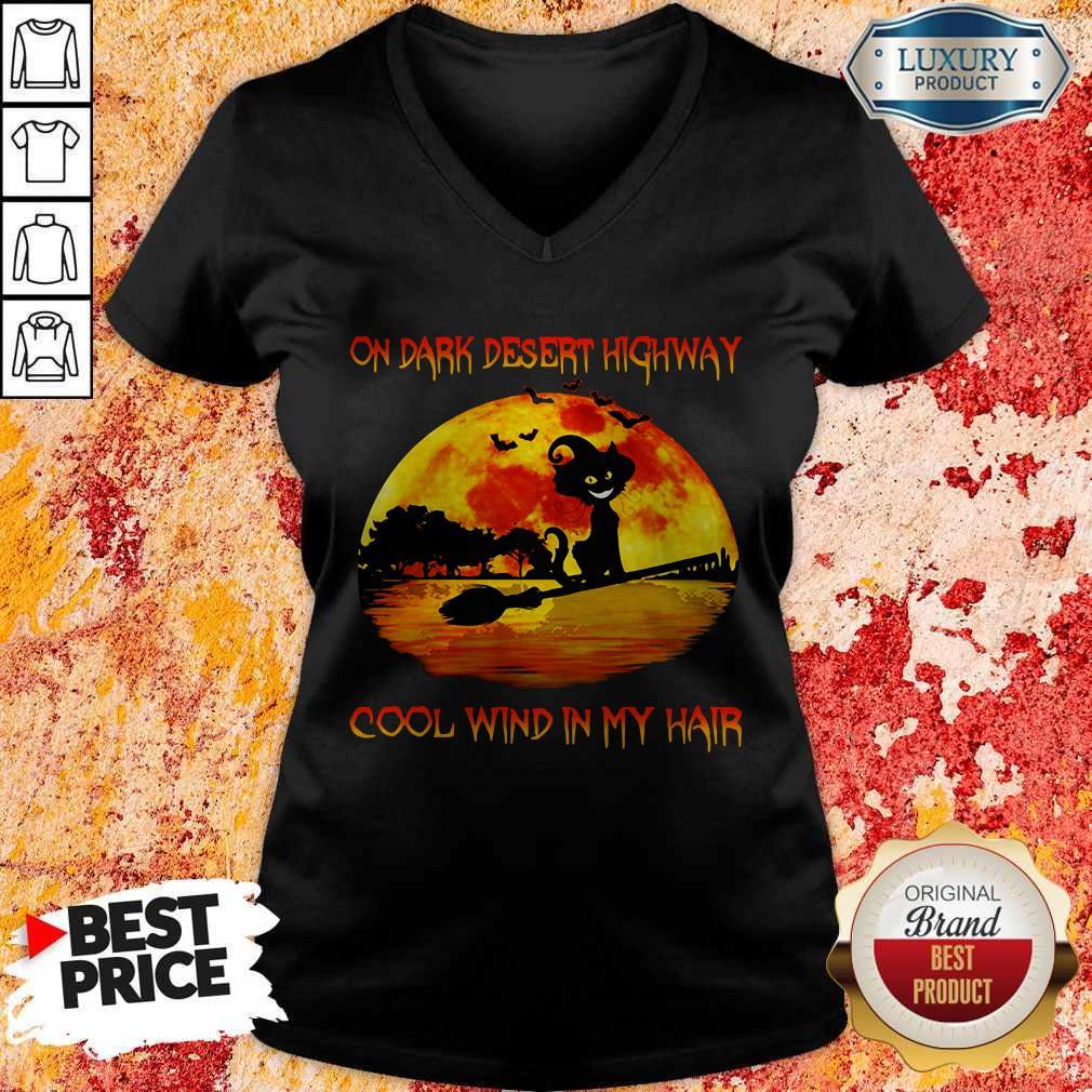 On Dark Desert Highway Cool Wind In My Hair Cat Riding A Broom Moon Halloween V-neck