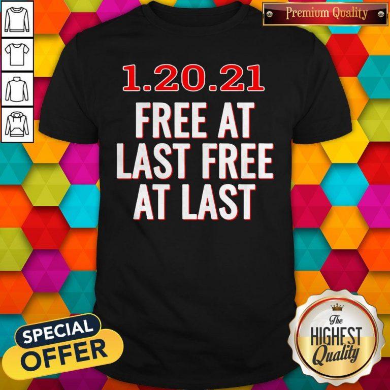 Premium 1.20.21 Free At Last Free At Last Shirt