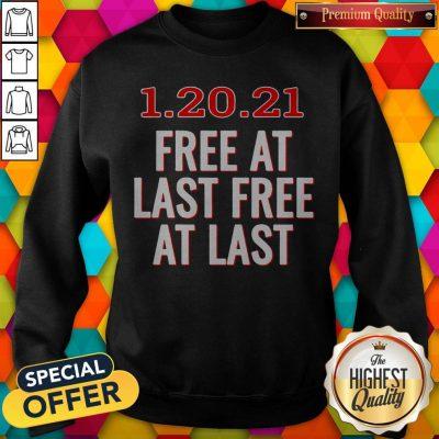 Premium 1.20.21 Free At Last Free At Last Sweatshirt