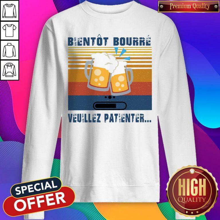 Premium Bientôt Bourré Veuillez Patienter Vintage Sweatshirt