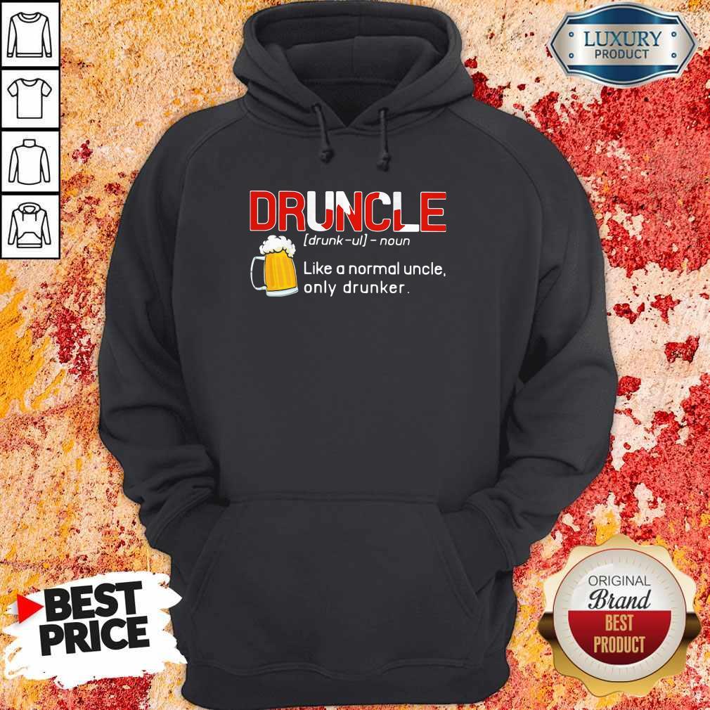 Premium Druncle Like A Normal Uncle Only Drunker Hoodie