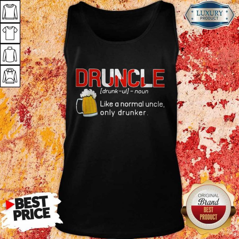 Premium Druncle Like A Normal Uncle Only Drunker Tank Top