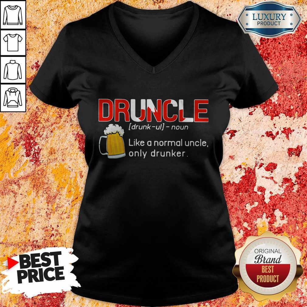 Premium Druncle Like A Normal Uncle Only Drunker V-neck