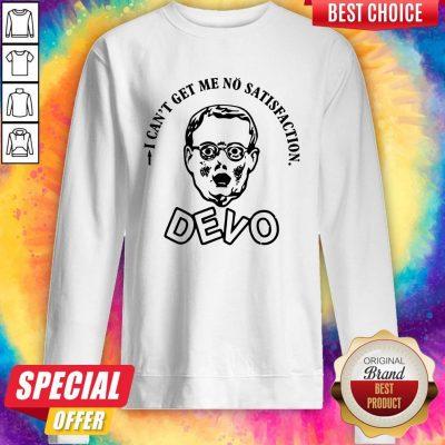 Premium I Can Get Me No Satisfaction Devo Sweatshirt