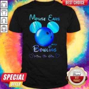 Premium Mouse Ears And Bowling Kind Of Girl Shirt