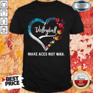 Premium Volleyball Make Aces Not War Heart Shirt