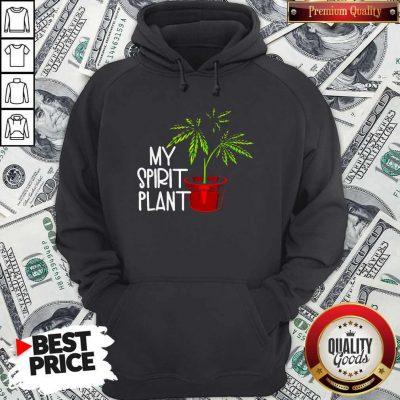 Premium Weed My Spirit Plant Hoodie