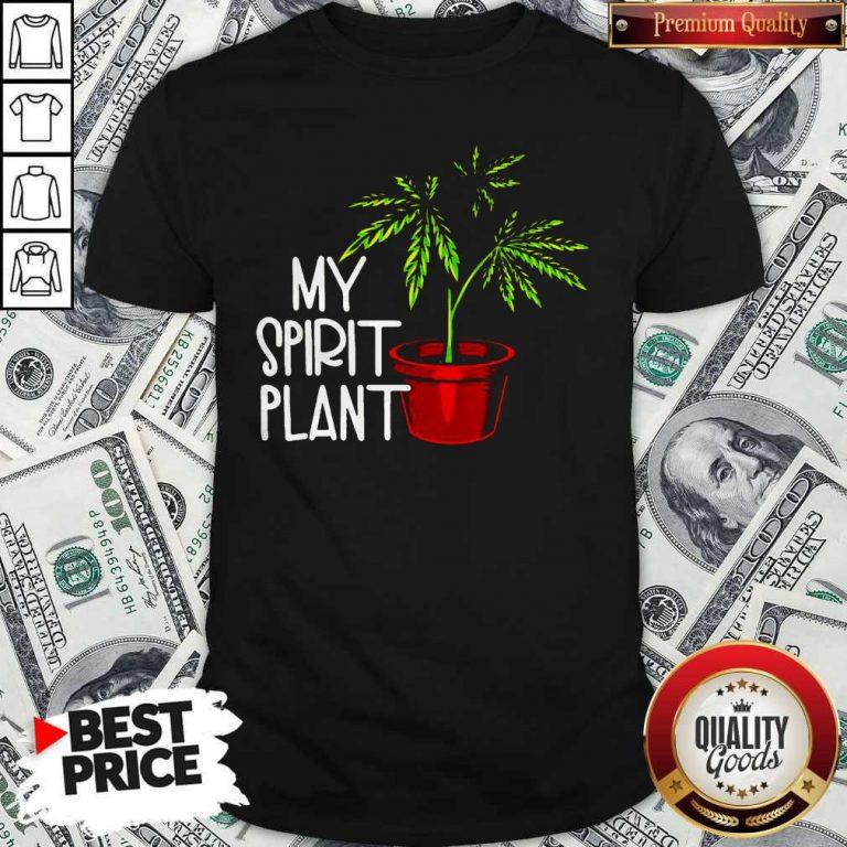 Premium Weed My Spirit Plant Shirt