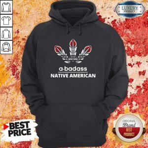 Pretty A-badass Native American Hoodie