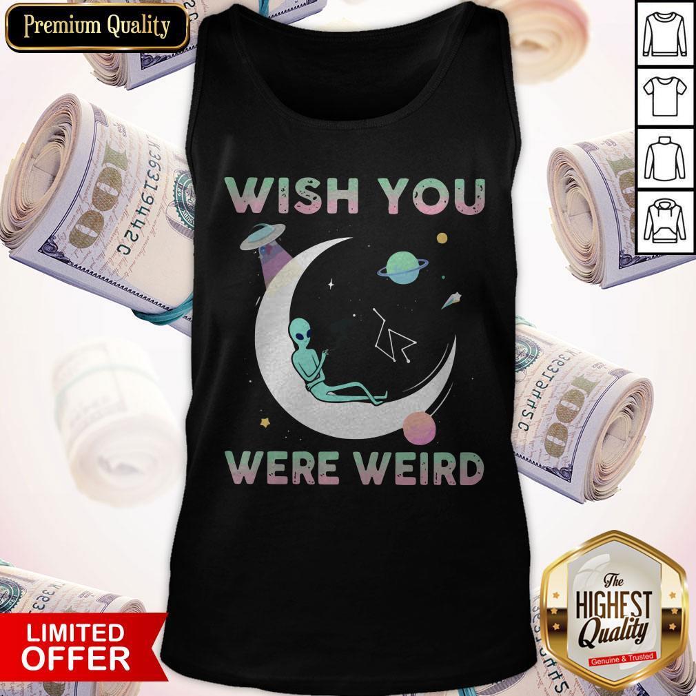 Pretty Alien Wish You Were Weird Tank Top