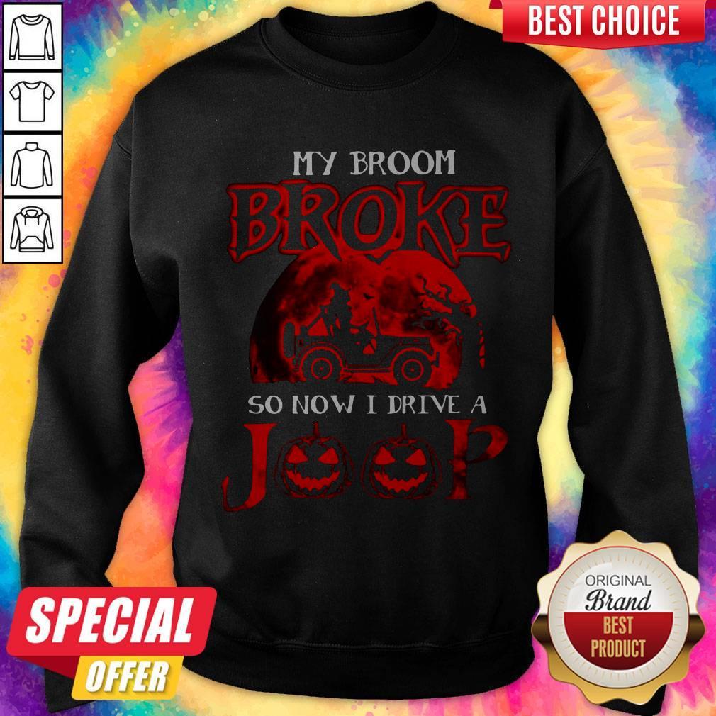 Pretty My Broom Broke So Now I Drive A Jeep Red Sweatshirt