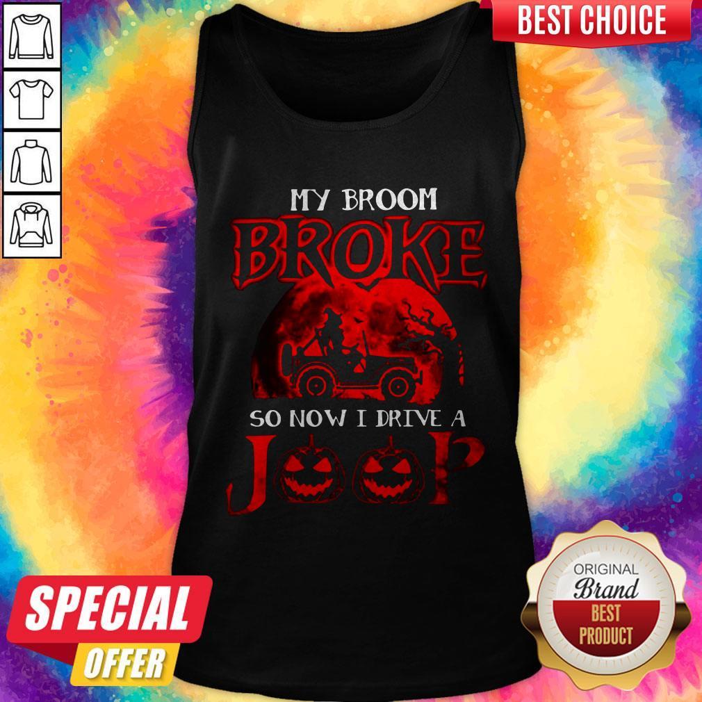 Pretty My Broom Broke So Now I Drive A Jeep Red Tank Top