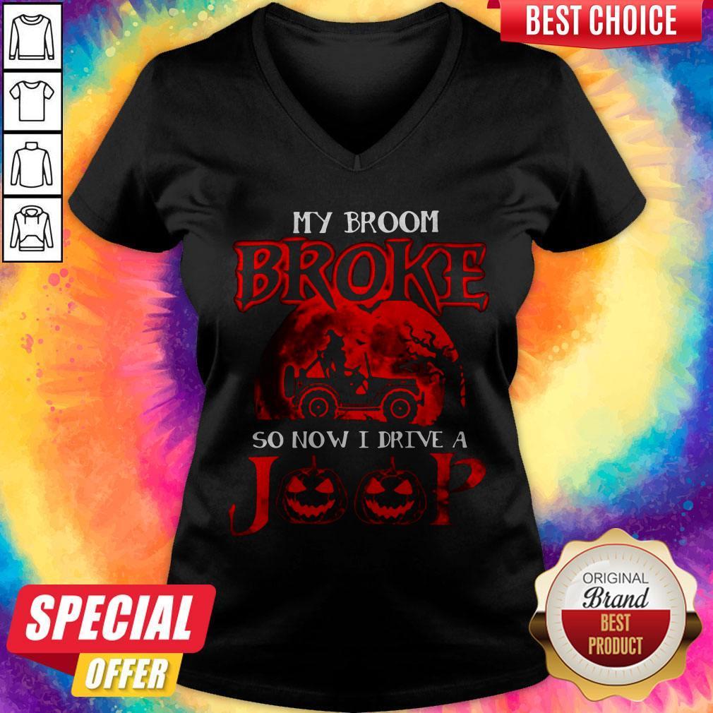 Pretty My Broom Broke So Now I Drive A Jeep Red V-neck