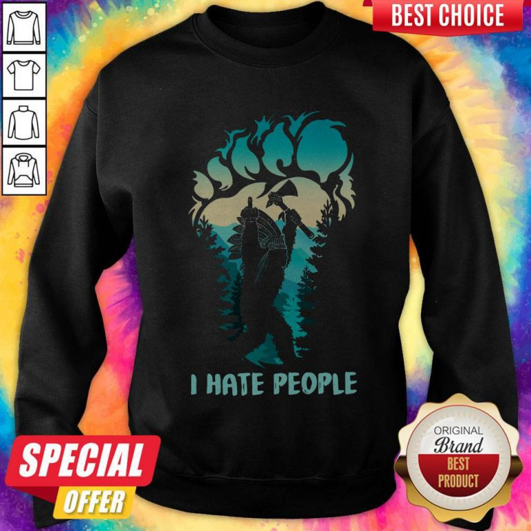 Pretty Native Bigfoot I Hate People Sweatshirt