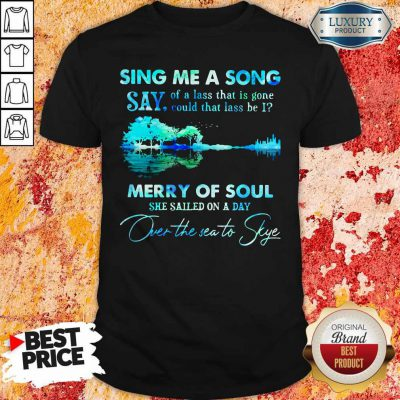 Pretty Sing Me A Song Say Merry Of Soul River Shirt